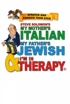 Steve Solomon's My Mother's Italian, My Father's Jewish & I'm in Therapy