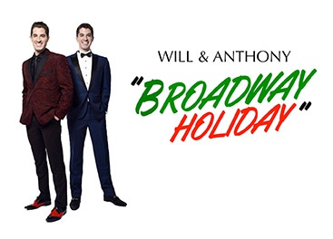Will & Anthony – Broadway Holiday