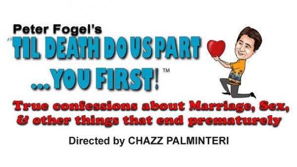Peter Fogel's Til Death Do Us Part... You First!