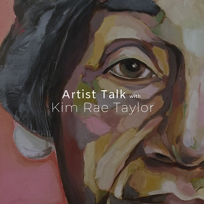Artist Talk with Kim Rae Taylor