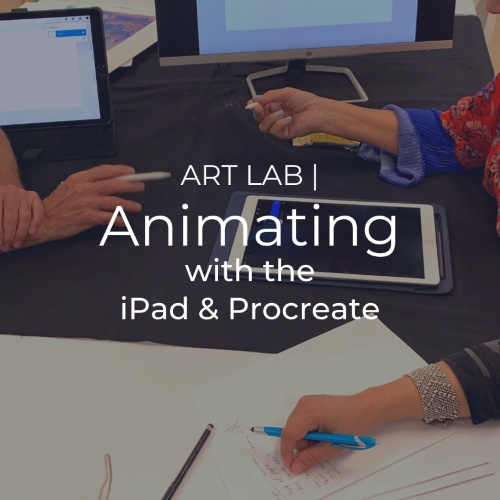 Art Lab | Animating with the iPad & Procreate