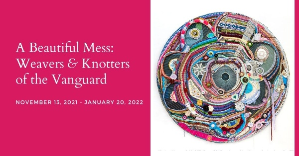 A Beautiful Mess: Weavers and Knotters of the Vanguard